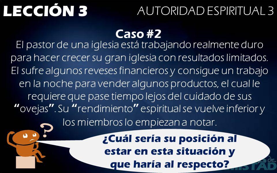 LECCIÓN 3 AUTORIDAD ESPIRITUAL 3 Caso #2