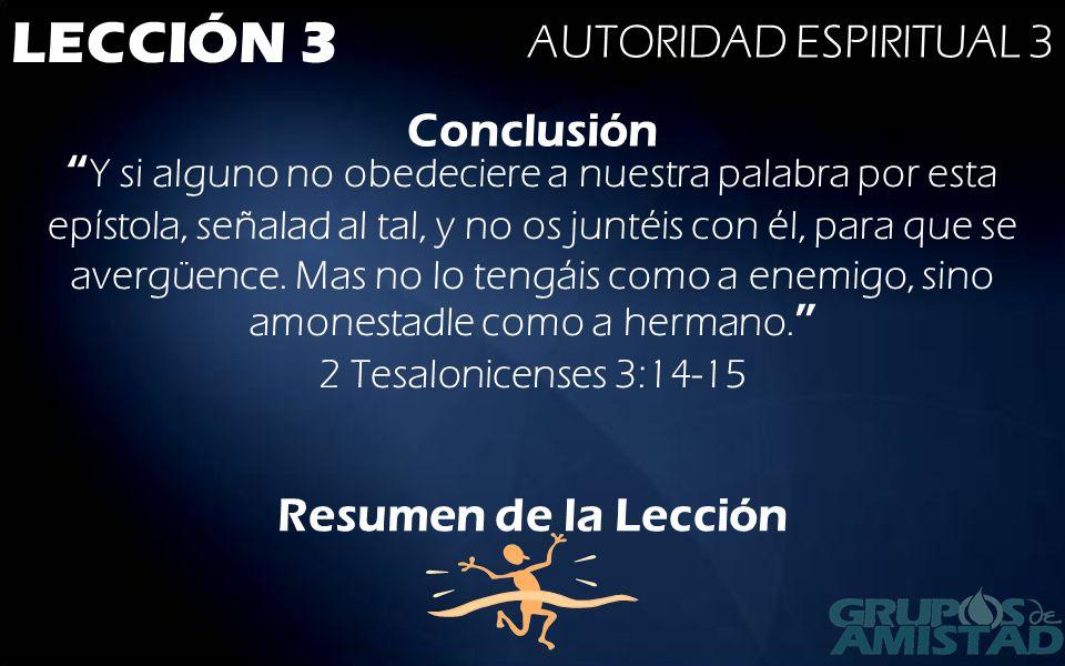 LECCIÓN 3 AUTORIDAD ESPIRITUAL 3 Conclusión Resumen de la Lección