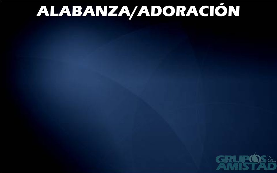 ALABANZA/ADORACIÓN