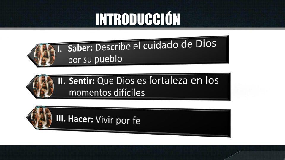INTRODUCCIÓN I. Saber: Describe el cuidado de Dios por su pueblo