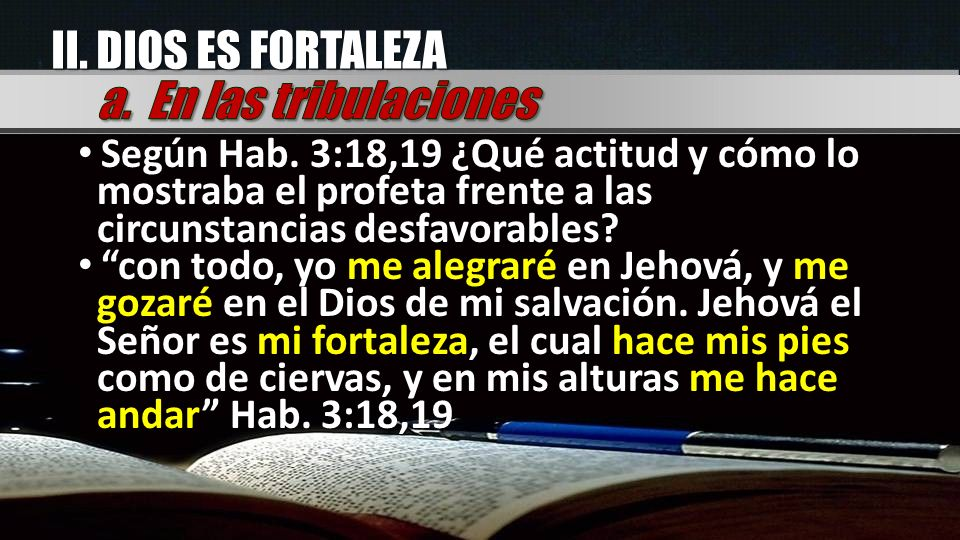 II. DIOS ES FORTALEZA a. En las tribulaciones