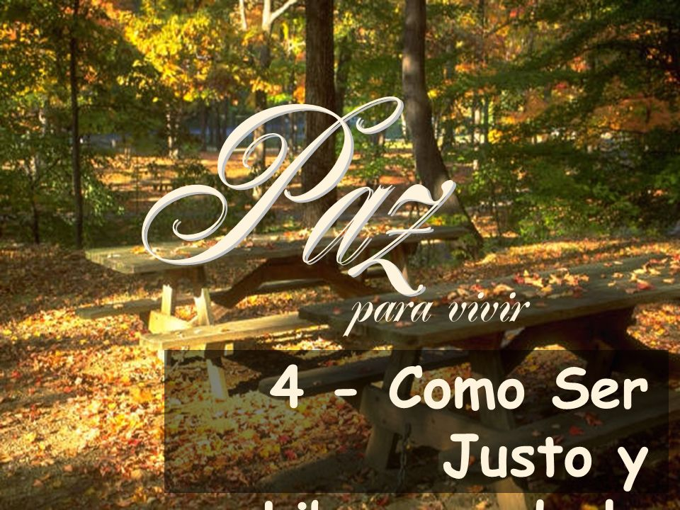 4 - Como Ser Justo y Librarse de la Culpa