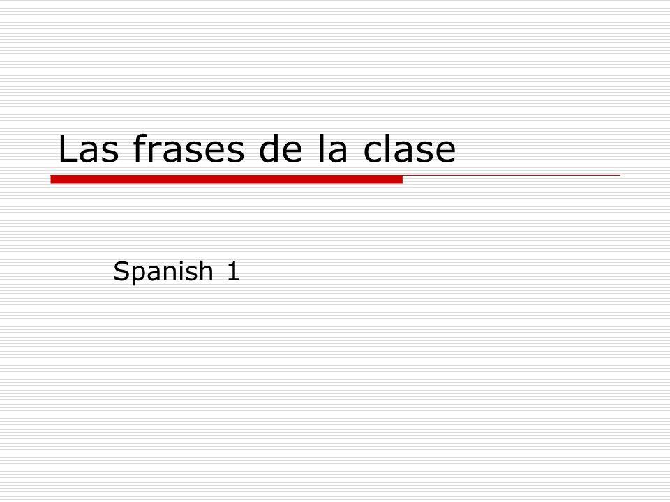 Las frases de la clase Spanish 1