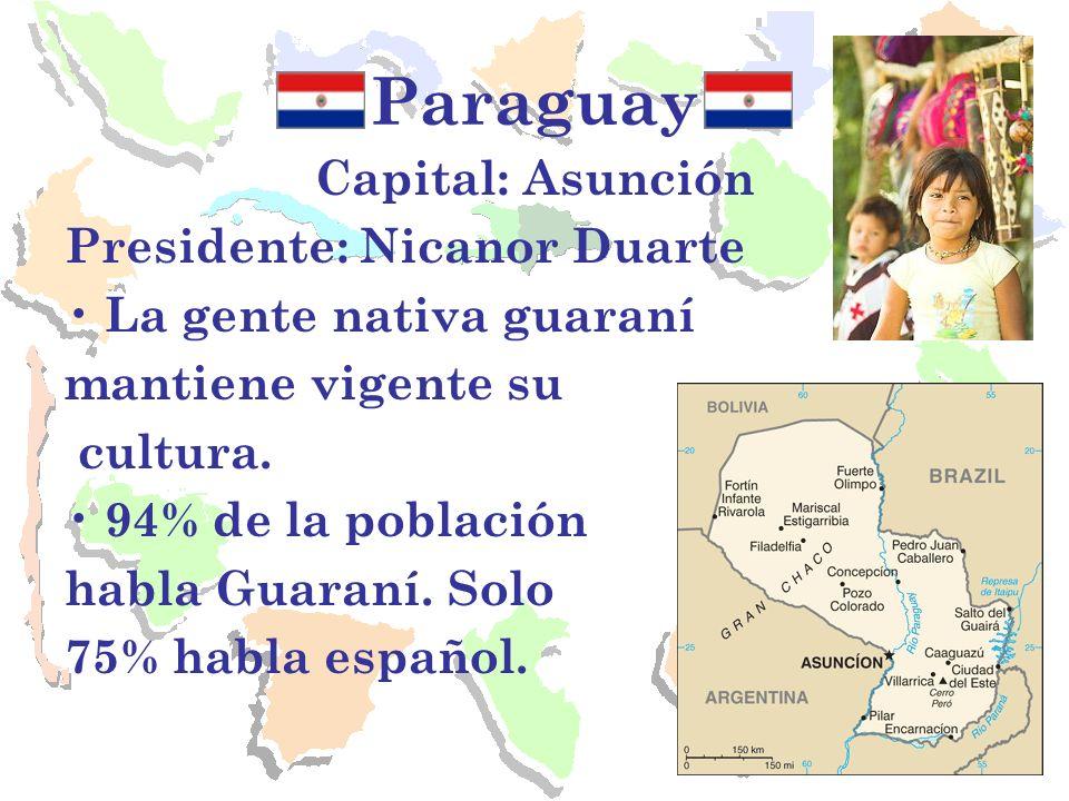 Paraguay Capital: Asunción Presidente: Nicanor Duarte