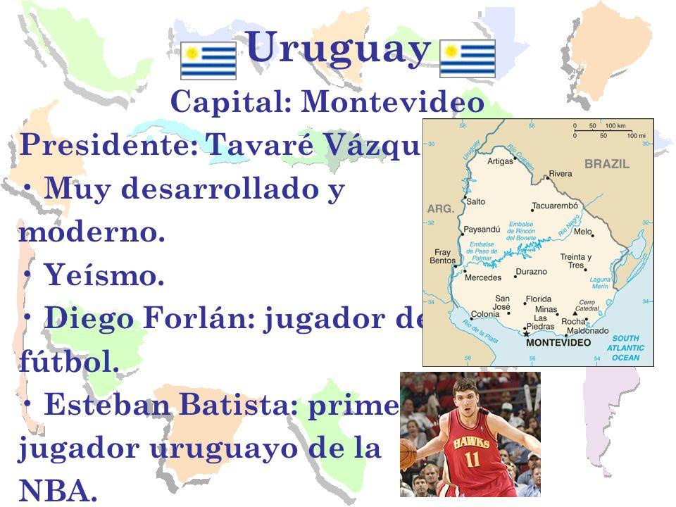 Uruguay Capital: Montevideo Presidente: Tavaré Vázquez