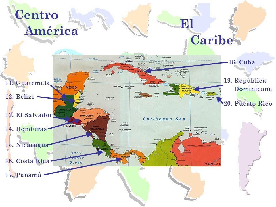 Centro América El Caribe 18. Cuba 19. República 11. Guatemala