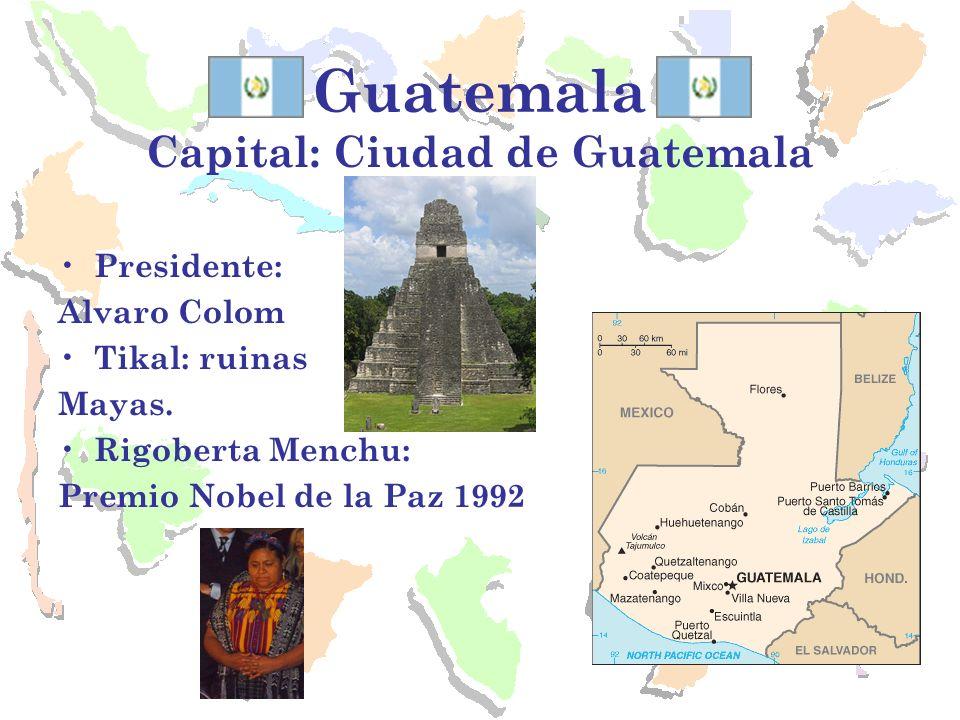Capital: Ciudad de Guatemala