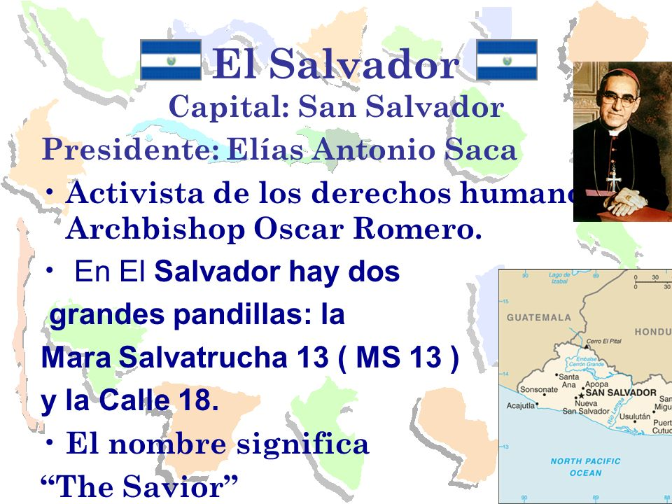 El Salvador Capital: San Salvador Presidente: Elías Antonio Saca