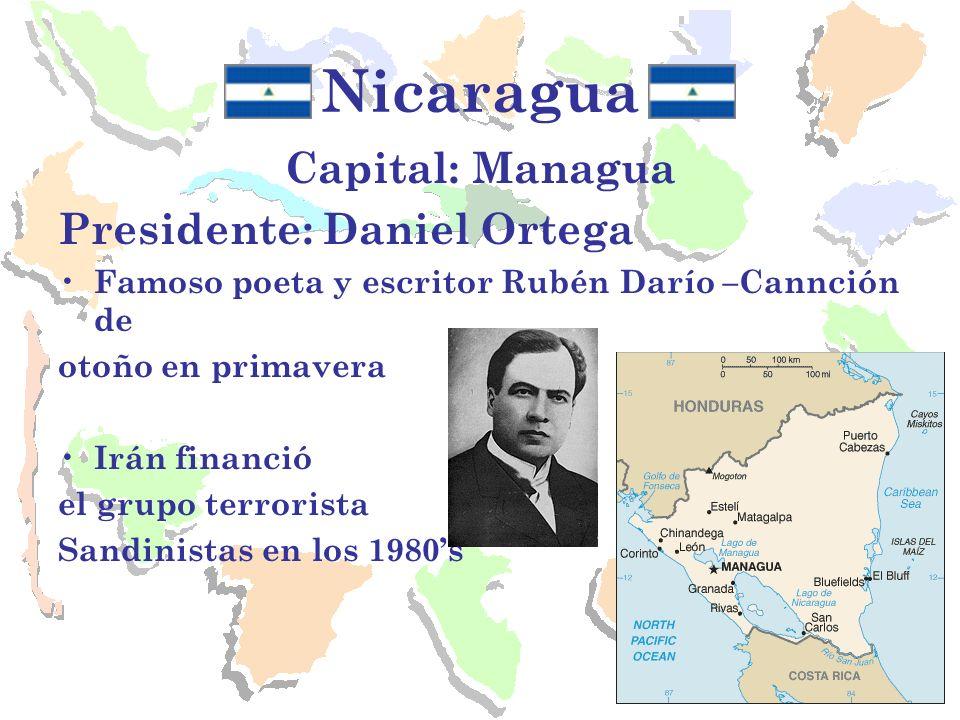 Nicaragua Capital: Managua Presidente: Daniel Ortega