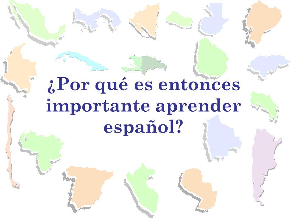 ¿Por qué es entonces importante aprender español