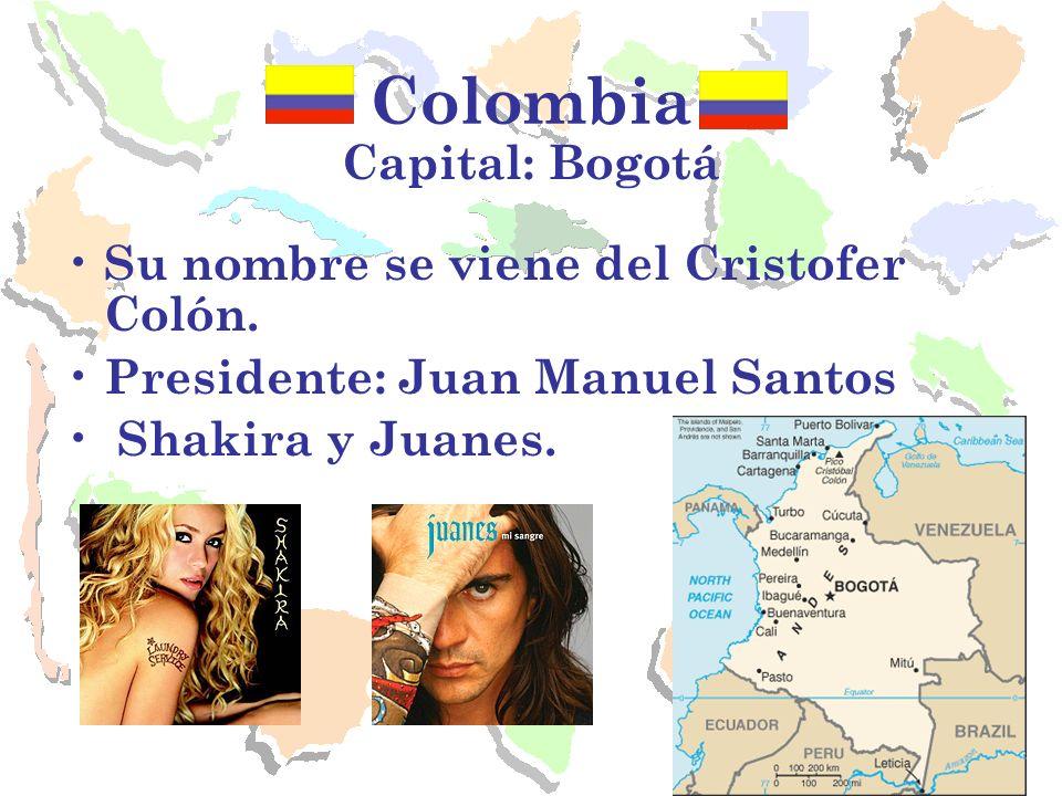 Colombia Capital: Bogotá Su nombre se viene del Cristofer Colón.