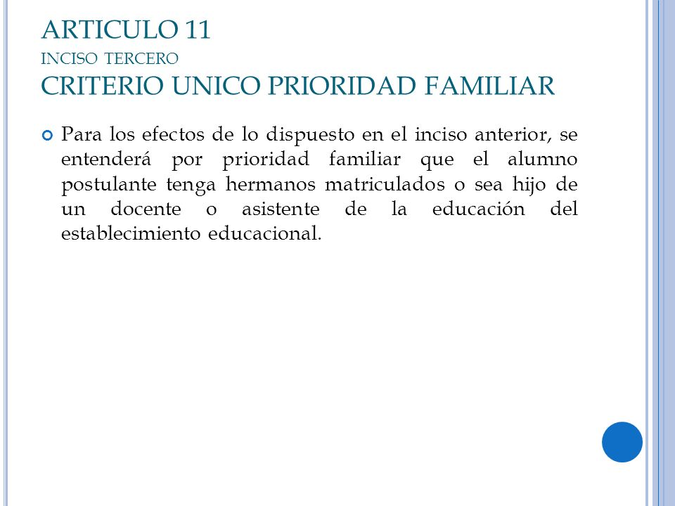 ARTICULO 11 inciso tercero CRITERIO UNICO PRIORIDAD FAMILIAR