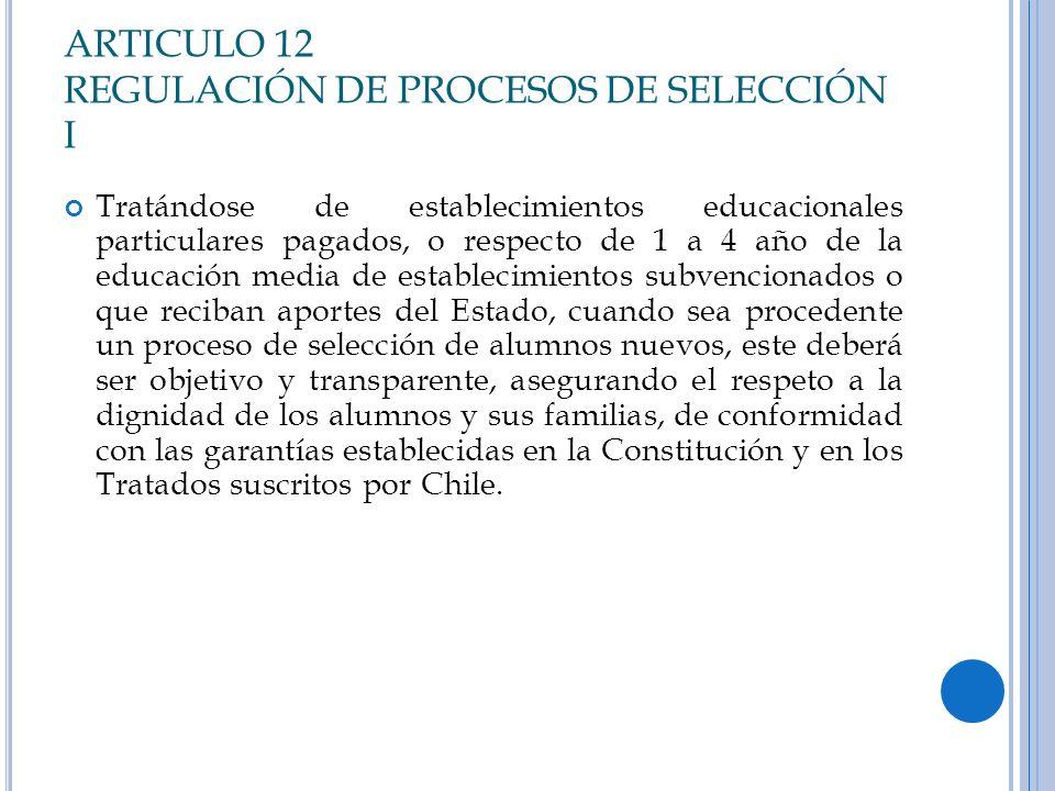 ARTICULO 12 REGULACIÓN DE PROCESOS DE SELECCIÓN I