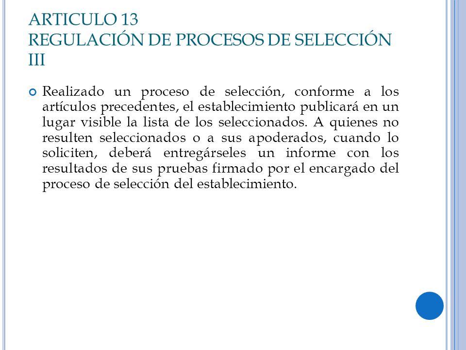 ARTICULO 13 REGULACIÓN DE PROCESOS DE SELECCIÓN III