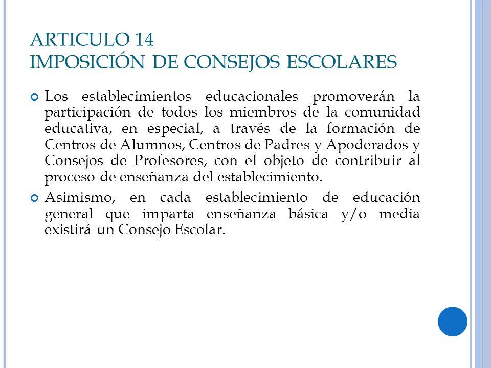 ARTICULO 14 IMPOSICIÓN DE CONSEJOS ESCOLARES