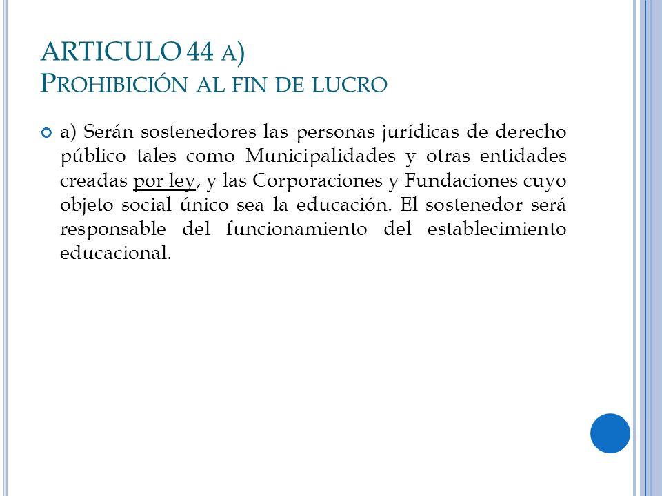 ARTICULO 44 a) Prohibición al fin de lucro