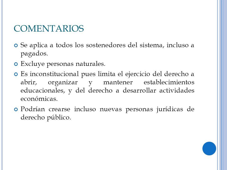 COMENTARIOS Se aplica a todos los sostenedores del sistema, incluso a pagados. Excluye personas naturales.
