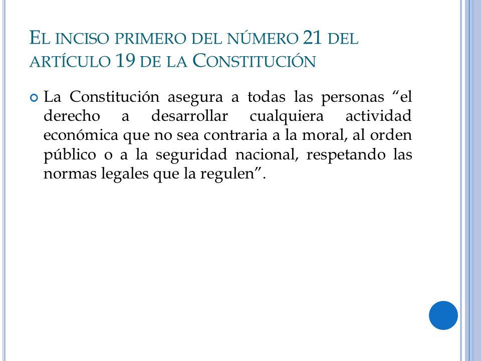 El inciso primero del número 21 del artículo 19 de la Constitución