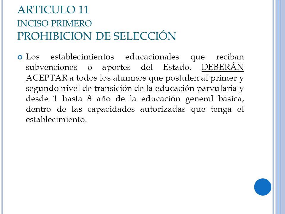 ARTICULO 11 inciso primero PROHIBICION DE SELECCIÓN