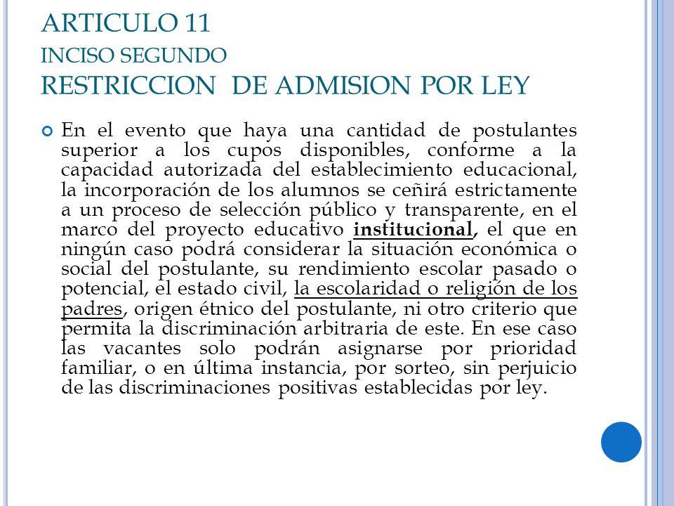 ARTICULO 11 inciso segundo RESTRICCION DE ADMISION POR LEY