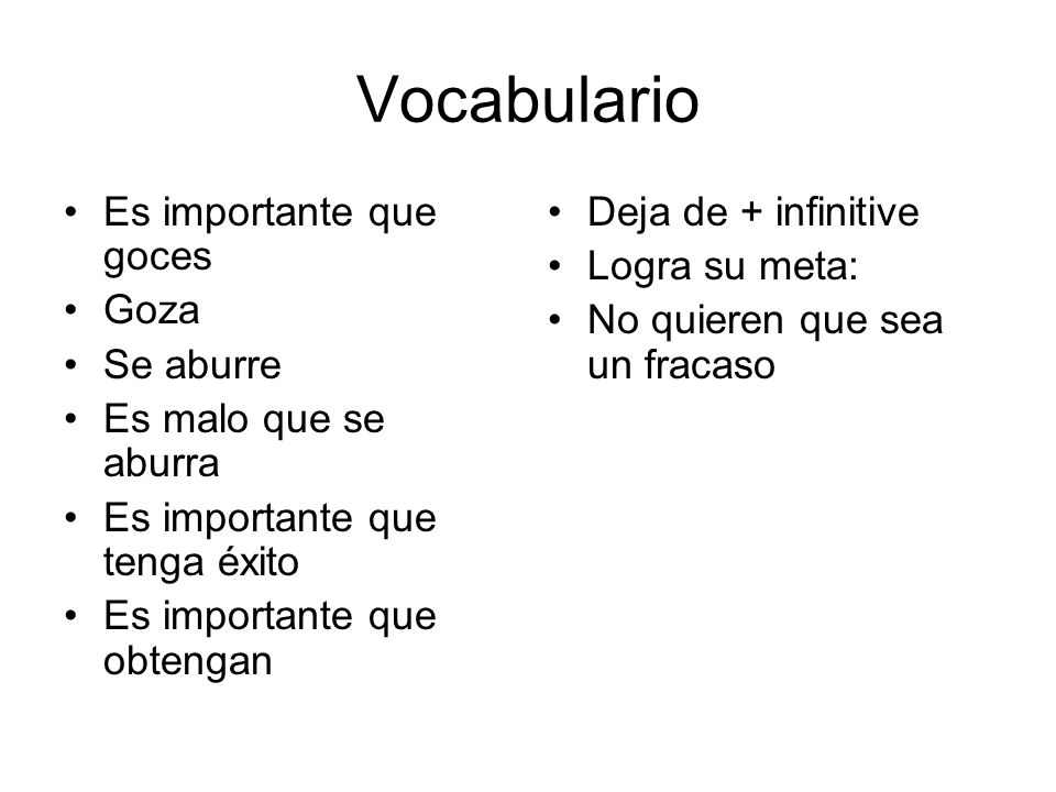 Vocabulario Es importante que goces Goza Se aburre