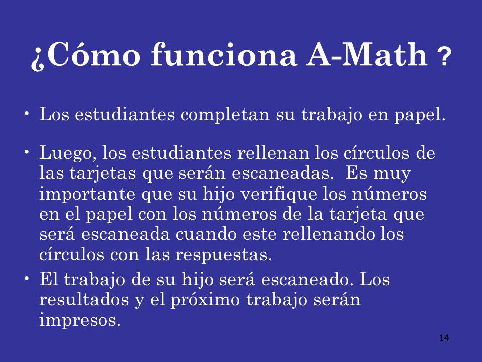 ¿Cómo funciona A-Math Los estudiantes completan su trabajo en papel.