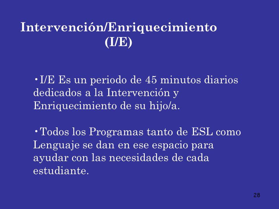 Intervención/Enriquecimiento (I/E)