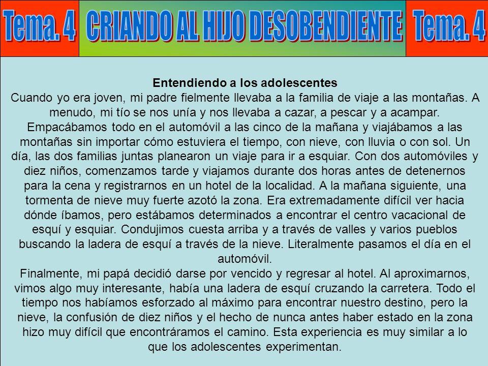 Tema 4: Desobediencia C Tema. 4 CRIANDO AL HIJO DESOBENDIENTE Tema. 4