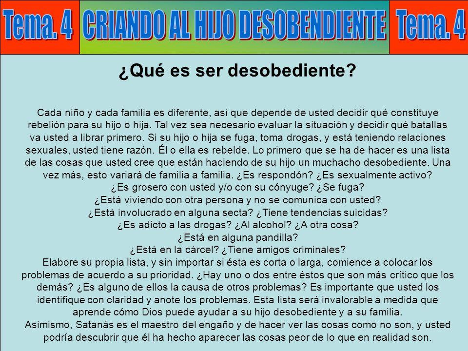 Tema 4: Desobediencia H Tema. 4 CRIANDO AL HIJO DESOBENDIENTE Tema. 4