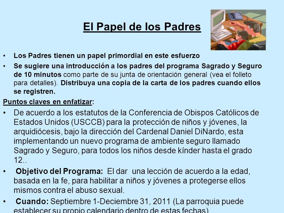 El Papel de los PadresLos Padres tienen un papel primordial en este esfuerzo.