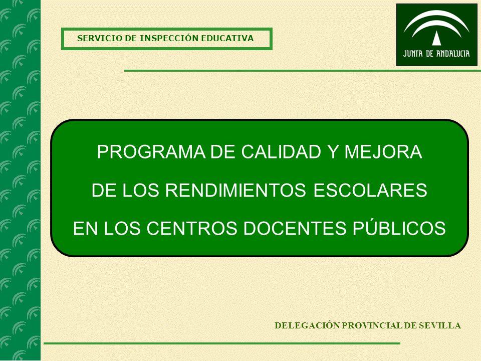 PROGRAMA DE CALIDAD Y MEJORA DE LOS RENDIMIENTOS ESCOLARES