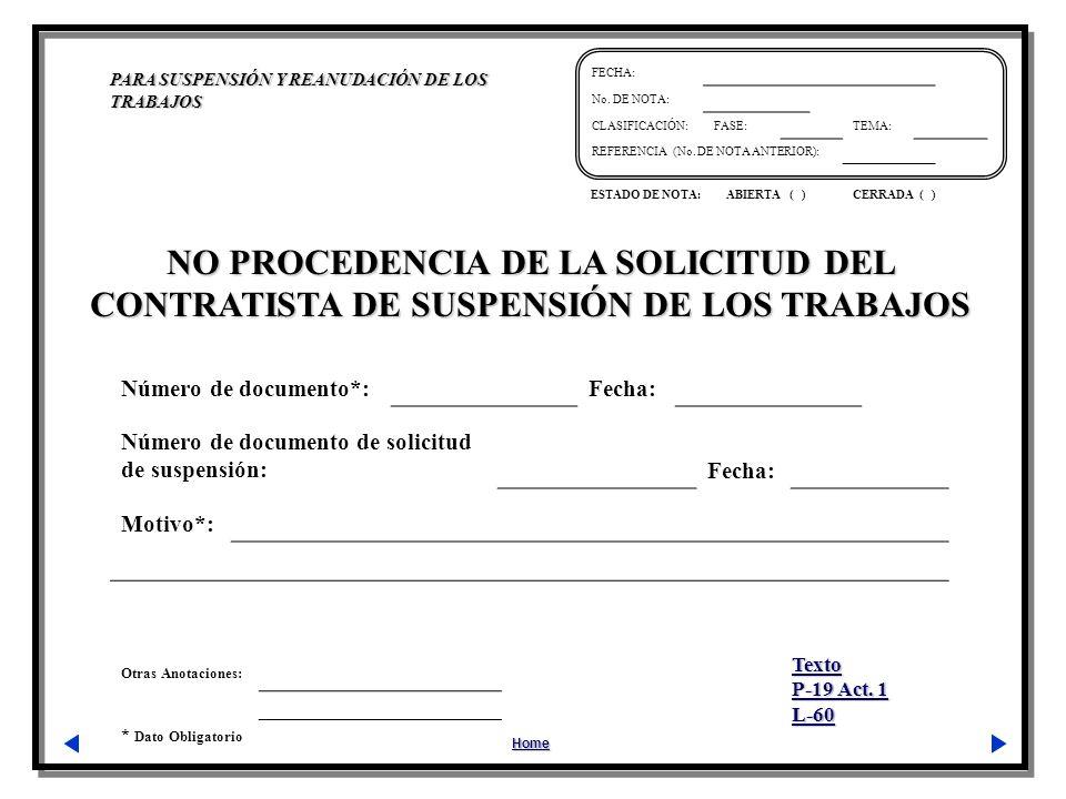 NO PROCEDENCIA DE LA SOLICITUD DEL CONTRATISTA DE SUSPENSIÓN DE LOS TRABAJOS