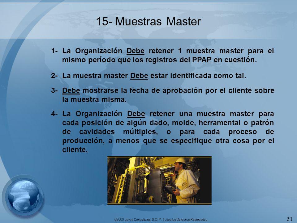 15- Muestras Master 1- La Organización Debe retener 1 muestra master para el mismo período que los registros del PPAP en cuestión.