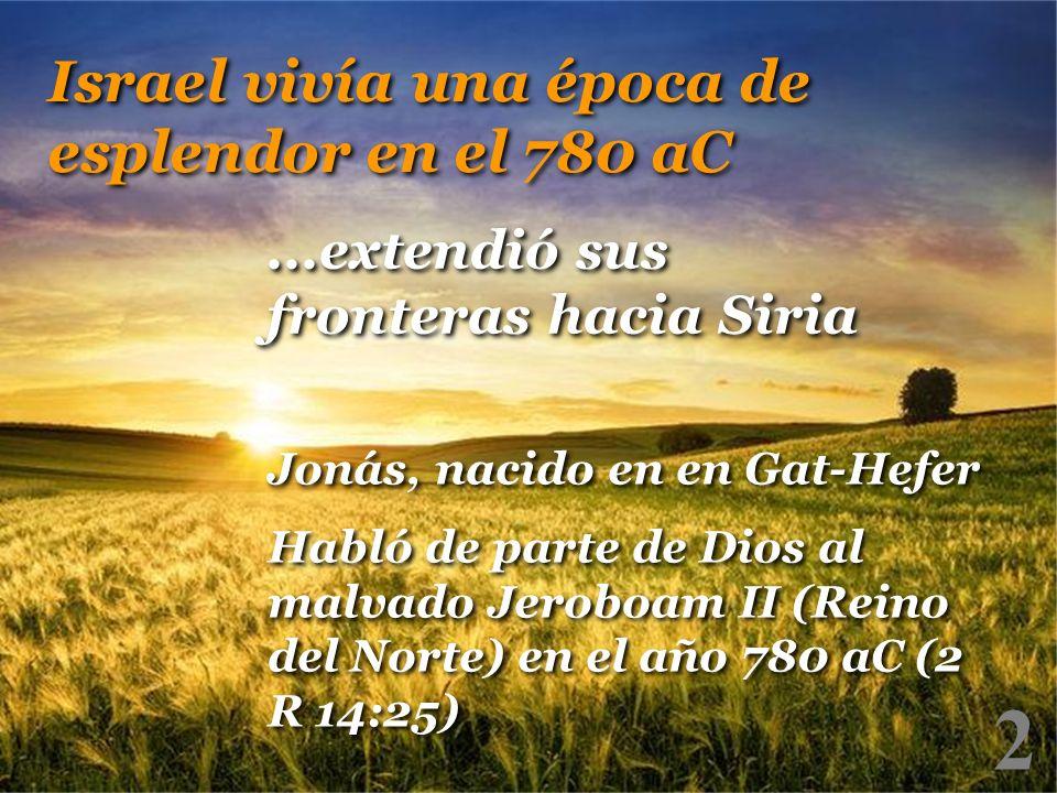 2 Israel vivía una época de esplendor en el 780 aC