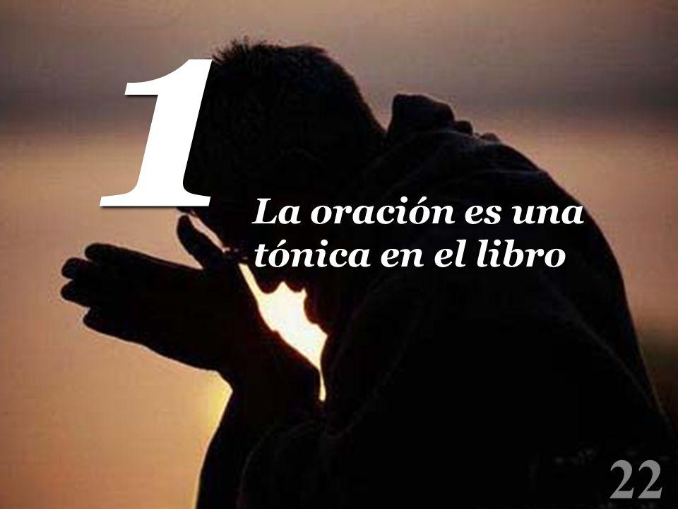 1 La oración es una tónica en el libro 22