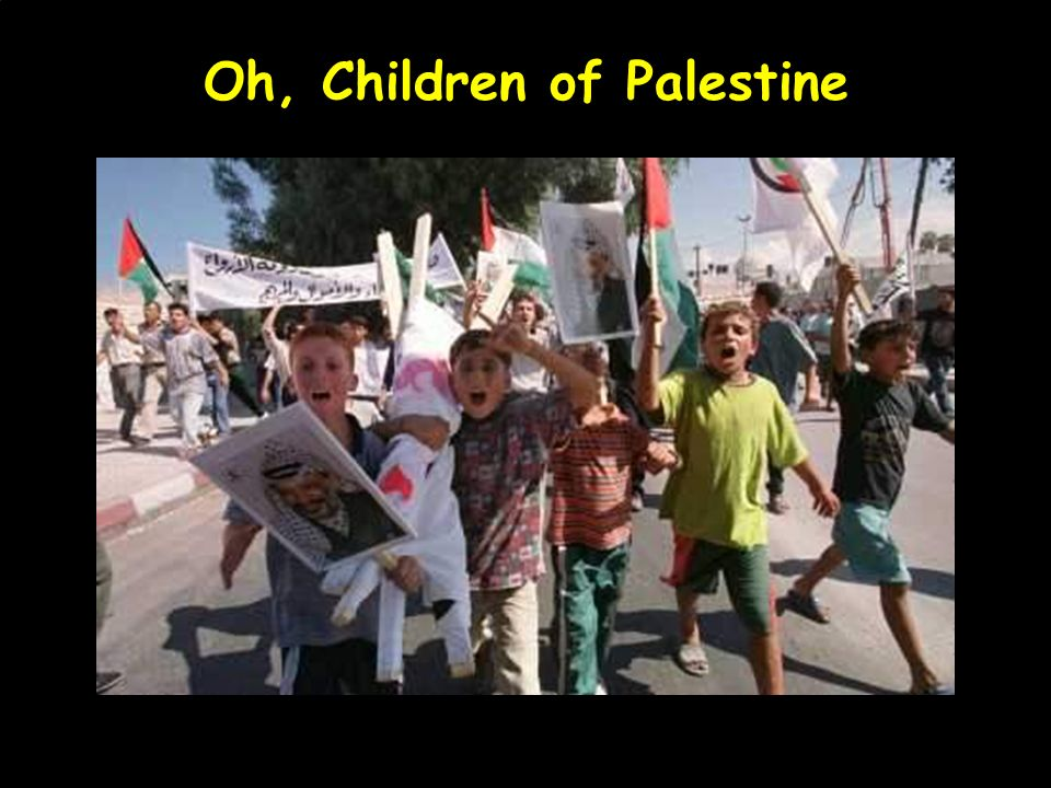 Oh, Children of Palestine