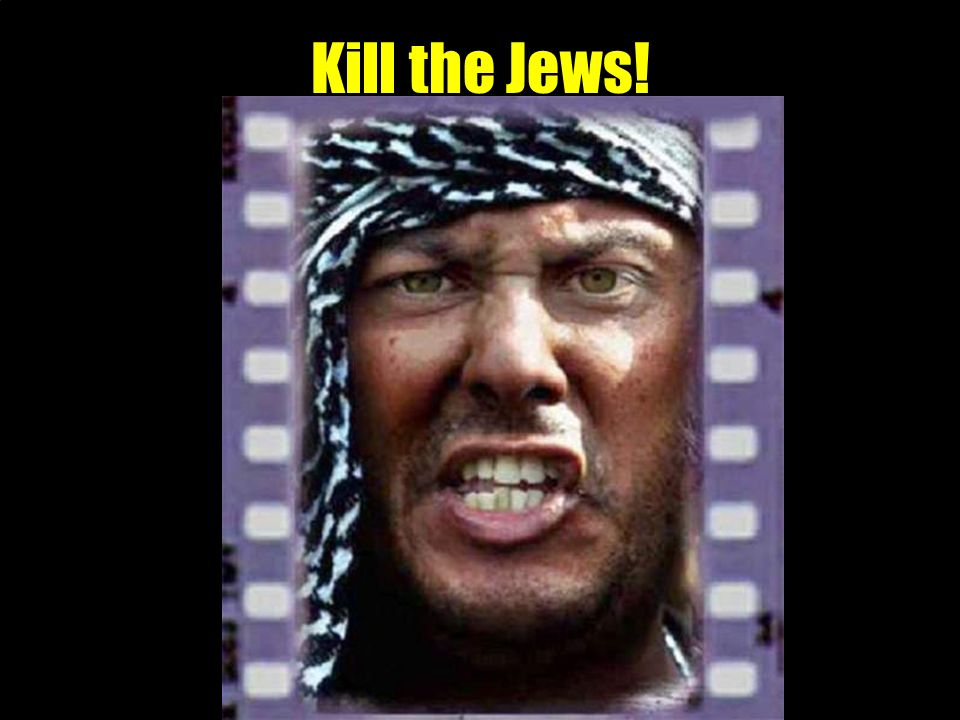 Kill the Jews!