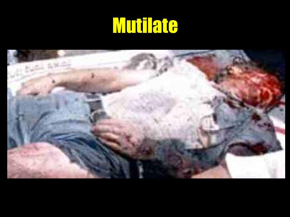Mutilate
