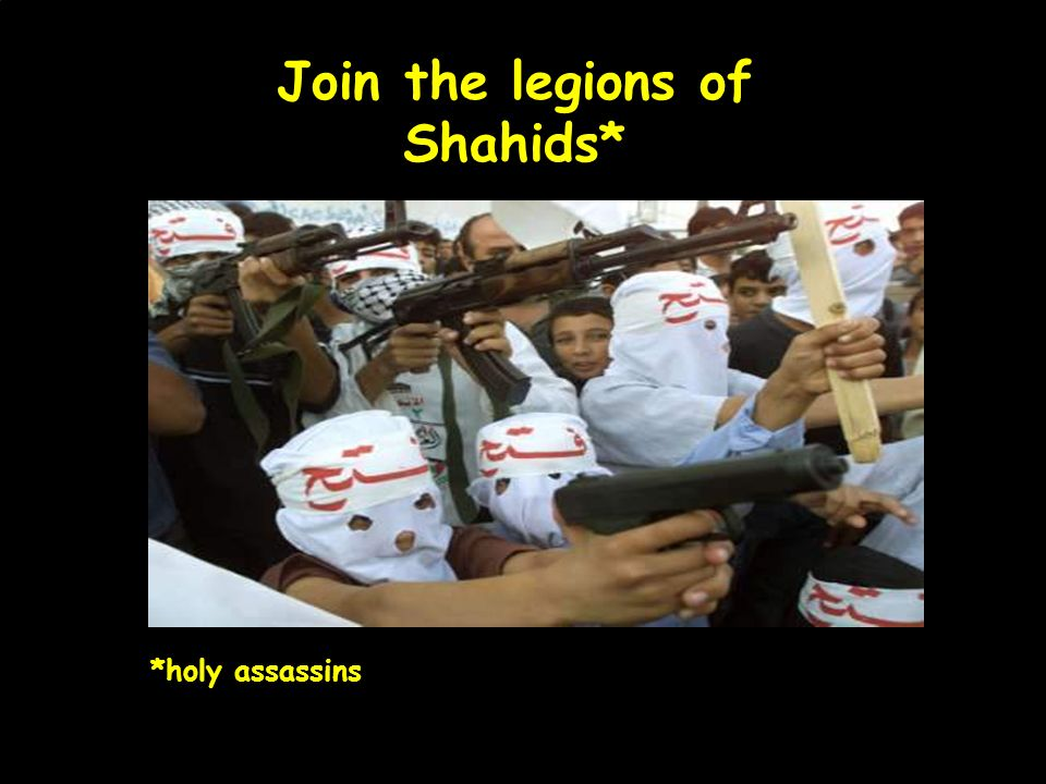 Join the legions of Shahids*