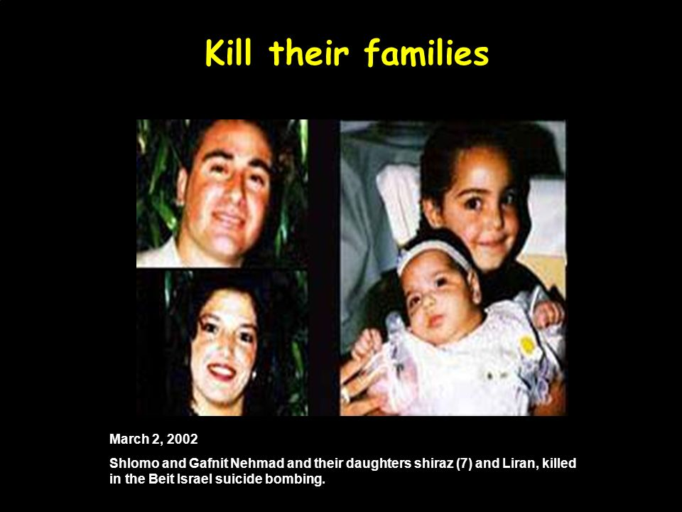 Kill their families March 2, 2002
