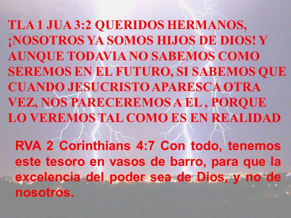 TLA 1 JUA 3:2 QUERIDOS HERMANOS,
