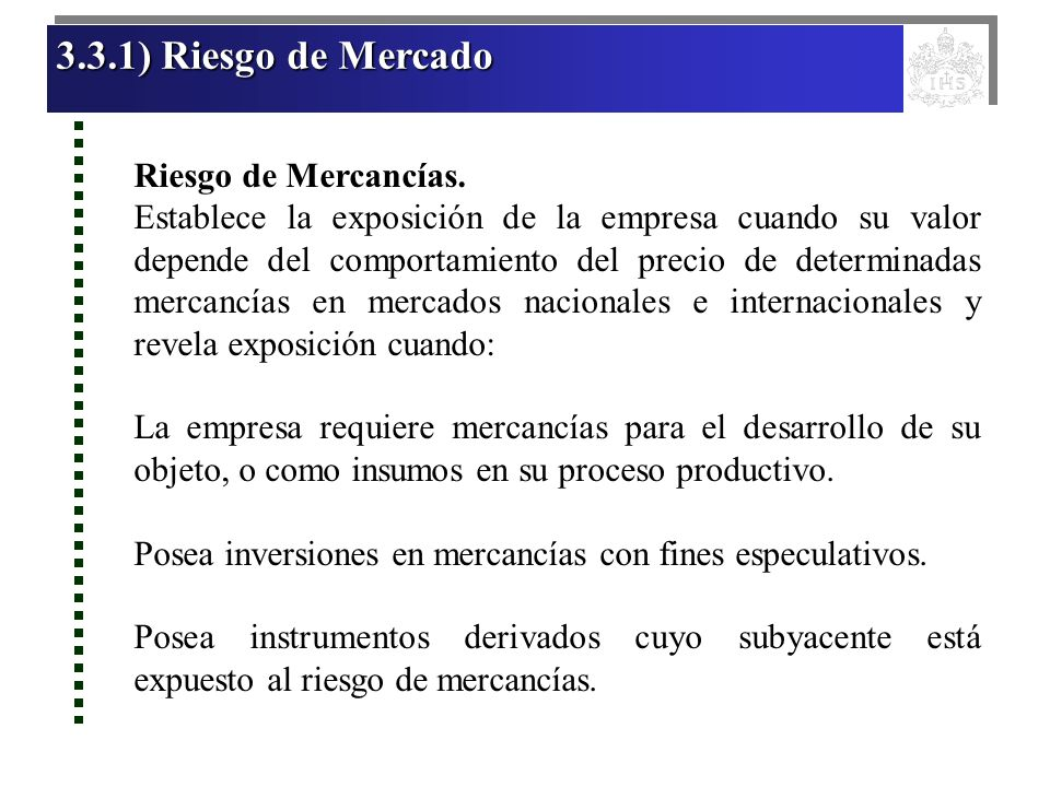 3.3.1) Riesgo de Mercado Riesgo de Mercancías.