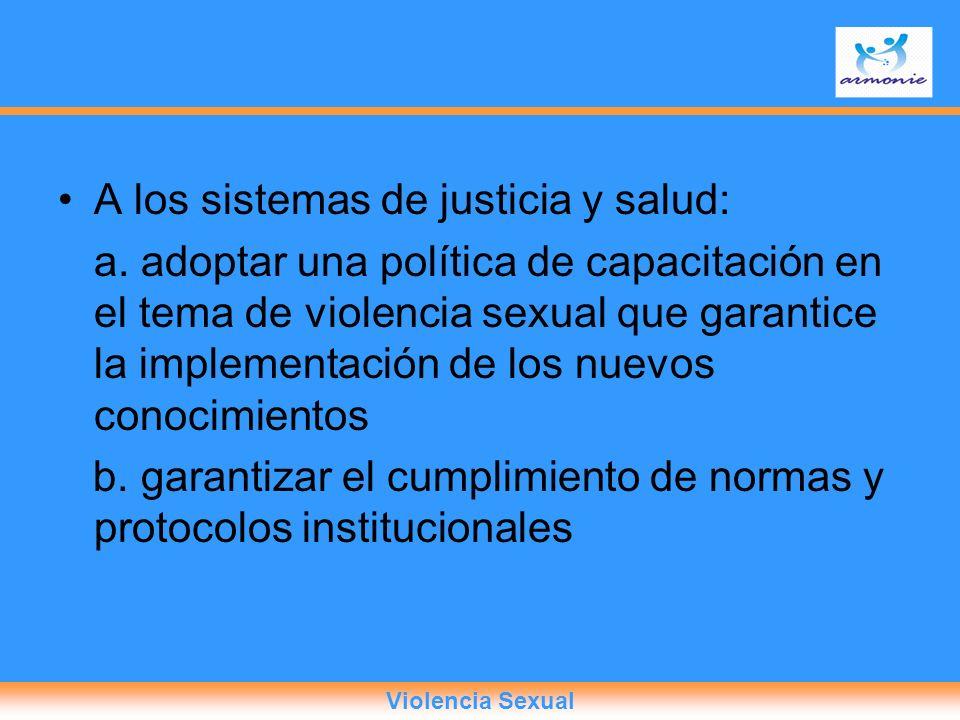 A los sistemas de justicia y salud: