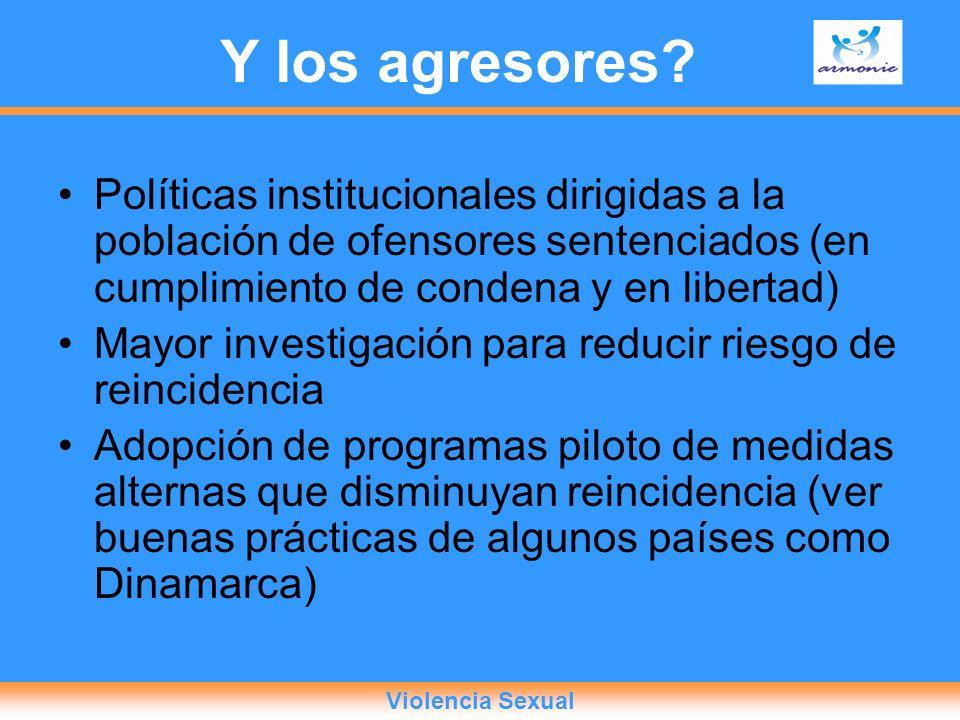Y los agresores Políticas institucionales dirigidas a la población de ofensores sentenciados (en cumplimiento de condena y en libertad)