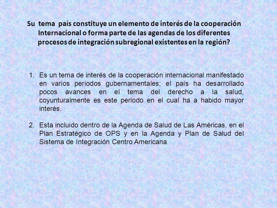 Su tema país constituye un elemento de interés de la cooperación