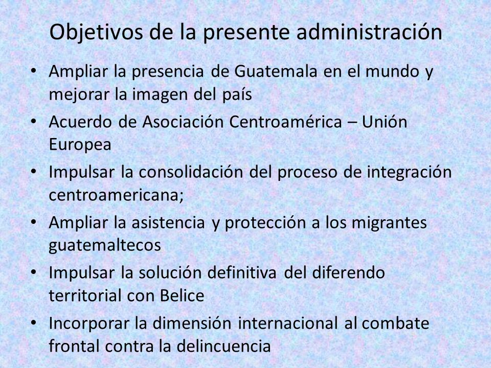 Objetivos de la presente administración