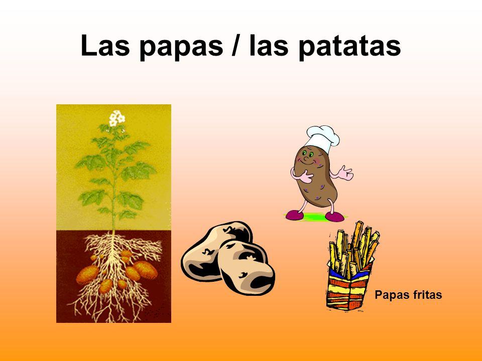 Las papas / las patatas Papas fritas