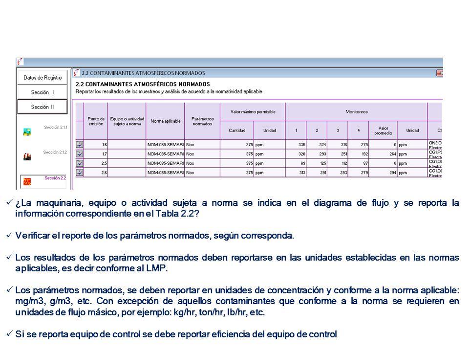 ¿La maquinaria, equipo o actividad sujeta a norma se indica en el diagrama de flujo y se reporta la información correspondiente en el Tabla 2.2
