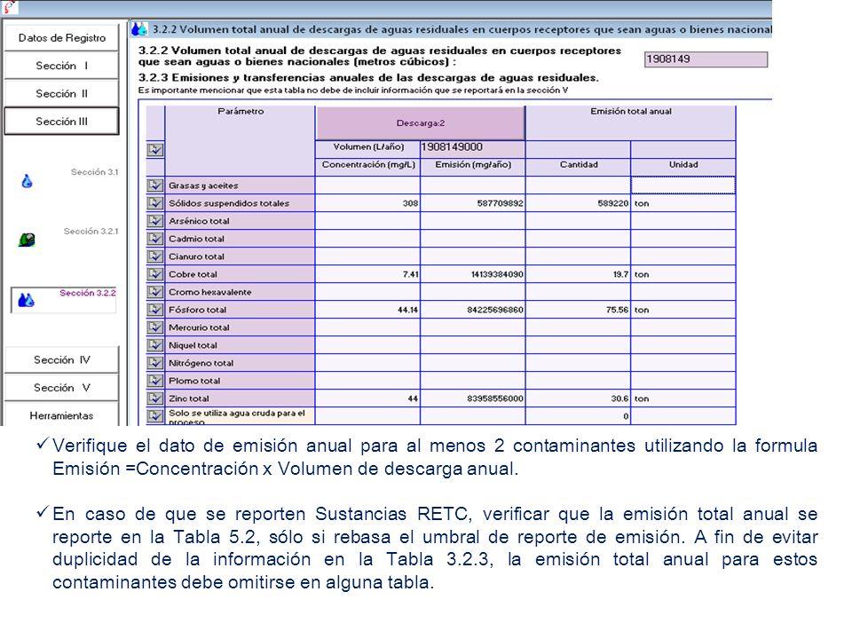Verifique el dato de emisión anual para al menos 2 contaminantes utilizando la formula Emisión =Concentración x Volumen de descarga anual.