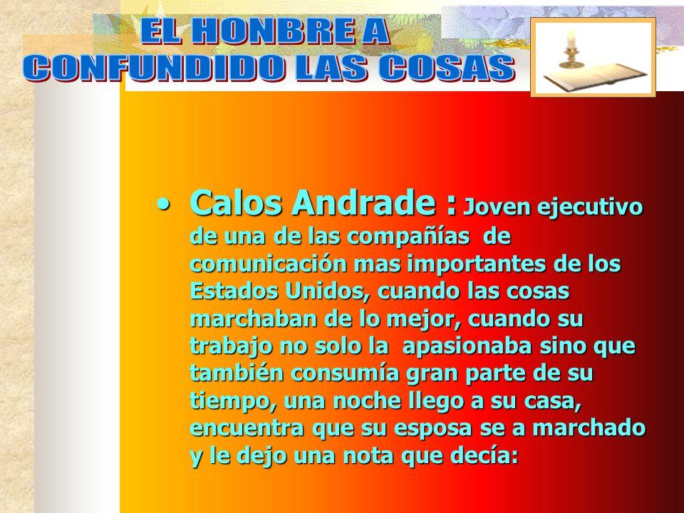EL HONBRE ACONFUNDIDO LAS COSAS.